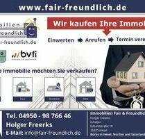 WIR KAUFEN IHRE IMMOBILIE! Wir suchen und kaufen in ganz Ostfriesland - Großheide