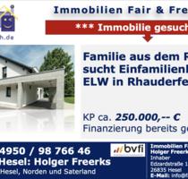 SUCHE für eine Klientin aus dem Rheinland ein Einfamilienhaus mit Einliegerwohnung in Rhauderfehn - Ostrhauderfehn
